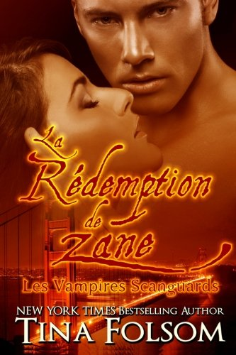 La Rédemption de Zane (Les Vampires Scanguards - Tome 5) (French Edition): Tina Folsom