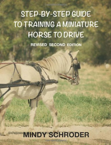 9781494309251: Step By Step Guide To Training A Miniature Horse To Drive: Second Edition
