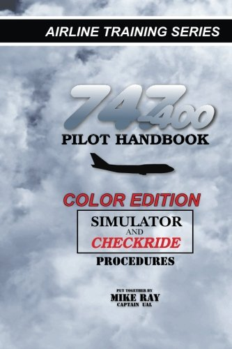 9781494310370: 747-400 Pilot Handbook (Color): Simulator and Checkride Procedures: Volume 3 (Airline Training Series)