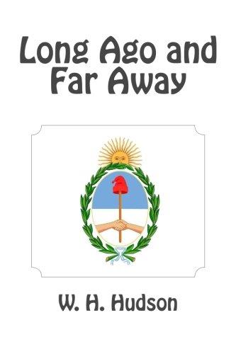 Long Ago and Far Away: Hudson, W. H.