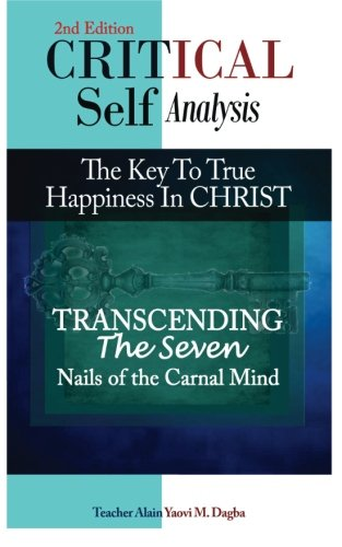 9781494312251: Critical Self-Analysis in Christ: Transcending the seven nails of the carnal mind