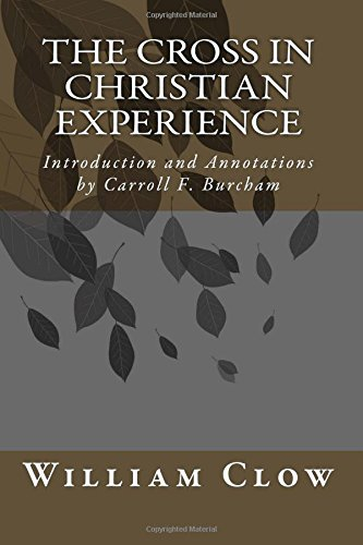 9781494312756: The Cross in Christian Experience: Introduction and Annotations by Carroll F. Burcham