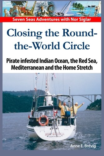 Closing the Round-the-World Circle: Pirate infested Indian: Brevig, Anne E.