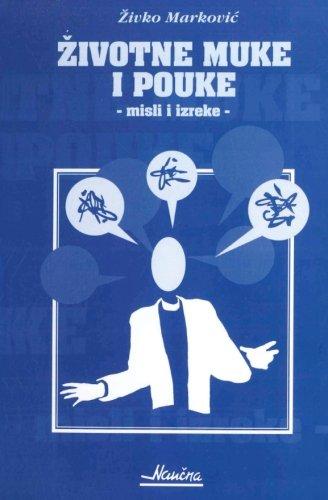 Zivotne Muke I Pouke: Misli I Izreke: Markovic, Zivko