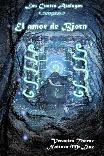 9781494315795: El amor de Bjorn (Las Cuatro Atalayas) (Volume 1) (Spanish Edition)