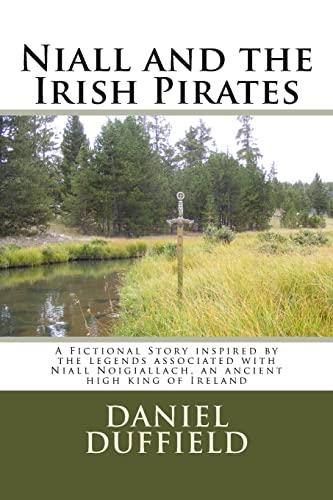 Niall and the Irish Pirates: A Fictional: Duffield, Mr. Daniel