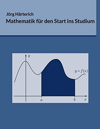 9781494318666: Mathematik für den Start ins Studium: Ein Vorkurs für Studierende der Natur- und Ingenieurwissenschaften