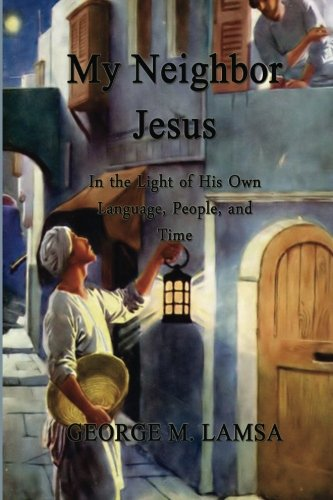 9781494320720: My Neighbor Jesus: In the Light of His Own Language, People, and Time