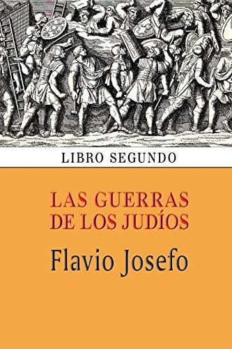 Las Guerras de Los Judios (Libro Segundo): Flavio Josefo