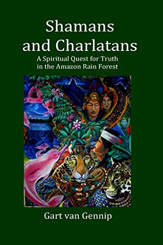 9781494325466: Shamans and Charlatans: A Spiritual Quest for Truth in the Amazon Rain Forest