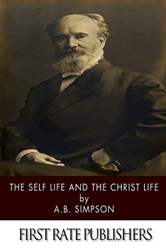 9781494325565: The Self Life and the Christ Life