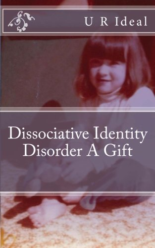 9781494327552: Dissociative Identity Disorder A Gift: Dissociative Identity Disorder A Gift