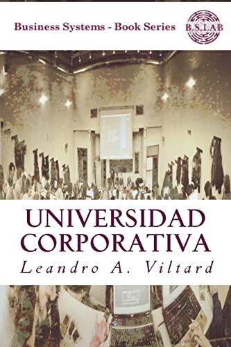 Universidad Corporativa: Origen, Configuracion del Mercado de: Viltard, Leandro Adolfo