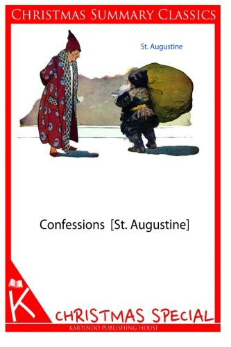 9781494331634: Confessions [St. Augustine] [Christmas Summary Classics]