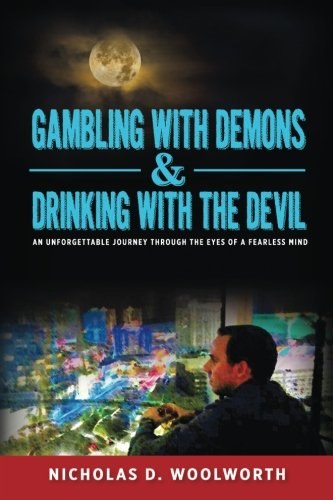 9781494334062: Gambling with Demons & Drinking with the Devil: An Unforgettable Journey Through the Eyes of a Fearless Mind
