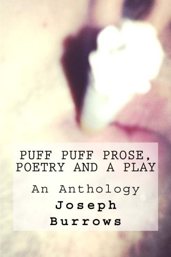Puff Puff Prose Poetry and a Play: Joseph William Burrows