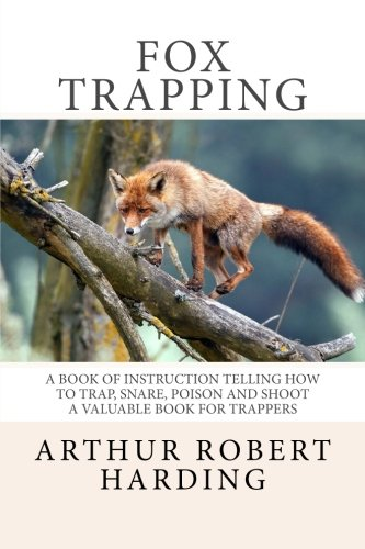 9781494335090: Fox Trapping: A Book of Instruction Telling How to Trap, Snare, Poison and Shoot A Valuable Book for Trappers