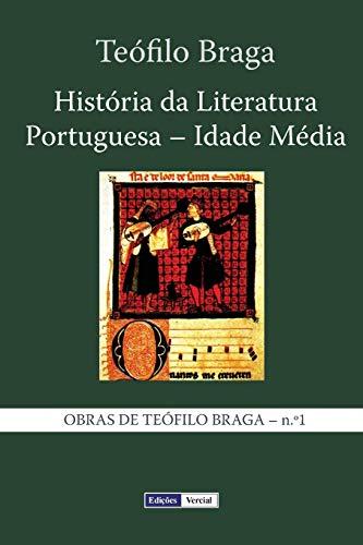 História da Literatura Portuguesa - Idade Média: Teófilo Braga