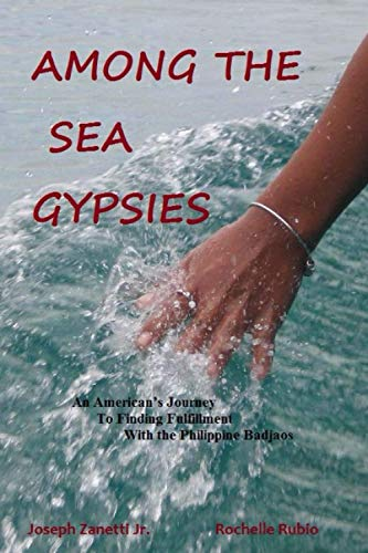 9781494339258: Among the Sea Gypsies: An American's journey to finding fulfillment with the Philippine Badjaos