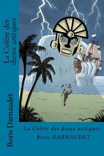 9781494340131: La Colere des dieux azteques (French Edition)