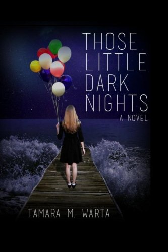 Those Little Dark Nights: Warta, Tamara M.