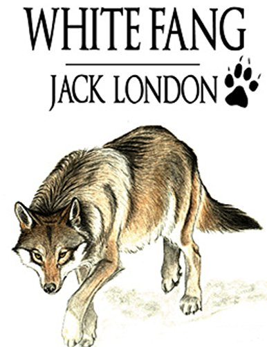 White Fang: Jack London
