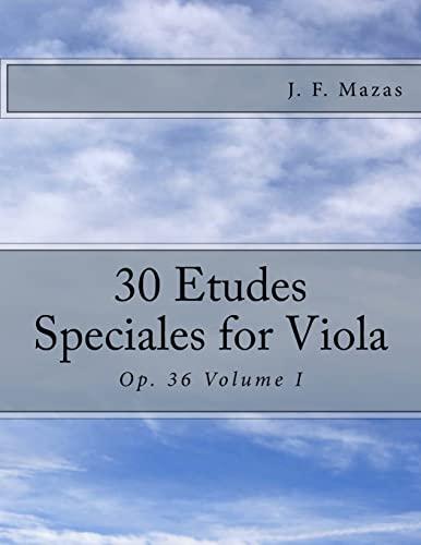30 Etudes Speciales for Viola: Op. 36: Mazas, J. F.