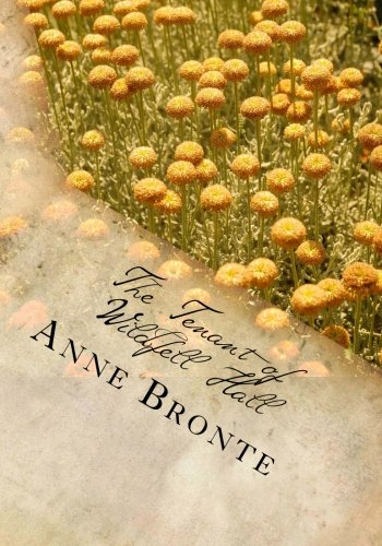 The Tenant of Wildfell Hall: Bronte, Anne