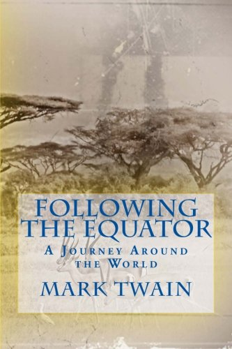 9781494347727: Following the Equator: A Journey Around the World