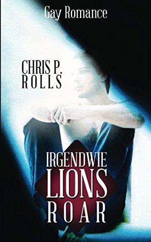9781494347796: Lions Roar: Gay Romance: 3 (Irgendwie)