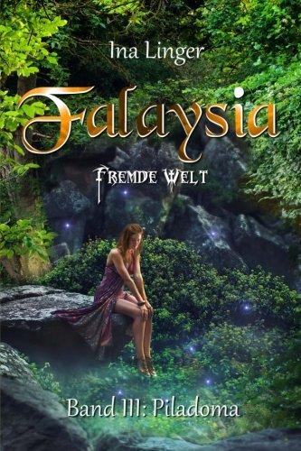 9781494348328: Falaysia - Fremde Welt - Band III: Piladoma (Volume 3) (German Edition)