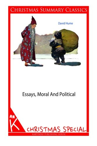 essays moral political and literary summary Edition used: essays moral, political, literary, edited and with a foreword, notes, and glossary by eugene f miller, with an appendix of variant readings from the.