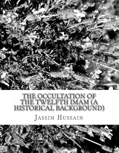 9781494350987: The Occultation of the Twelfth Imam (A Historical Background)