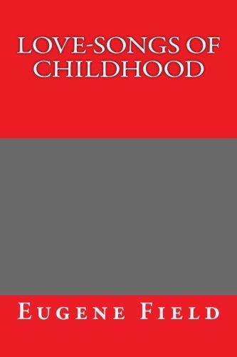 9781494352127: Love-Songs of Childhood