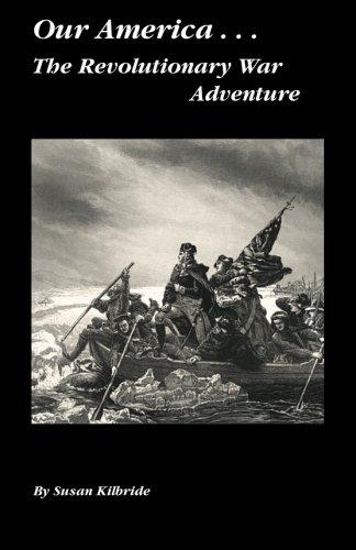 9781494353438: The Revolutionary War Adventure (Our America) (Volume 4)