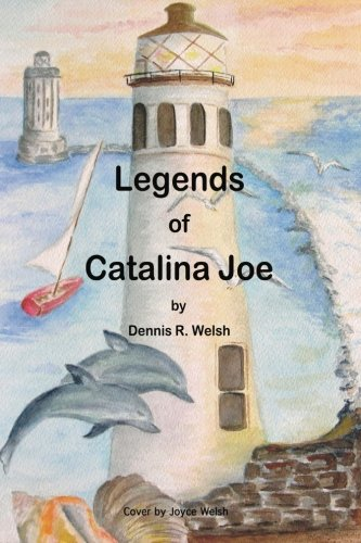 Legends of Catalina Joe: Welsh, Dennis