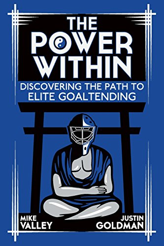 9781494358846: The Power Within: Discovering the Path to Elite Goaltending