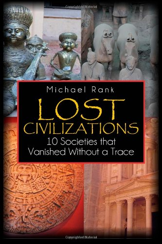 9781494360030: Lost Civilizations: 10 Societies that Vanished Without a Trace