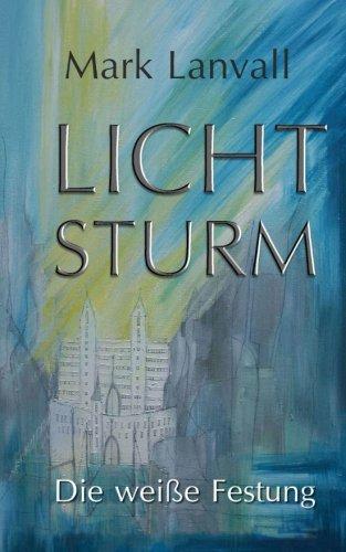 9781494360788: Lichtsturm: Die weiße Festung (German Edition)