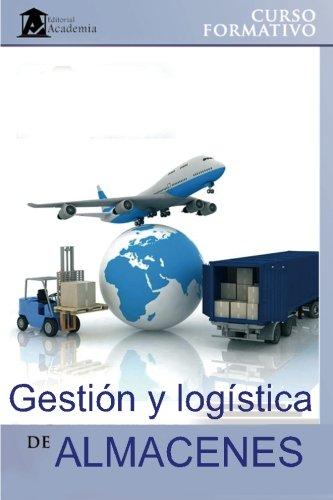 9781494362263: Gestión y logística de almacenes: Curso formativo (Spanish Edition)