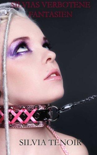 9781494363468: Silvias verbotene Fantasien: Erotische Fantasien