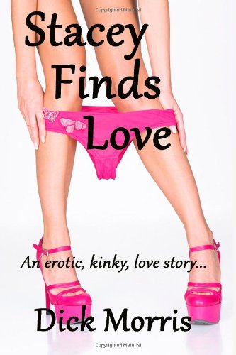 9781494363871: Stacey Finds Love: An erotic kinky love story