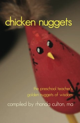 9781494365370: Chicken Nuggets: The Preschool Teacher's Golden Nuggets of Wisdom