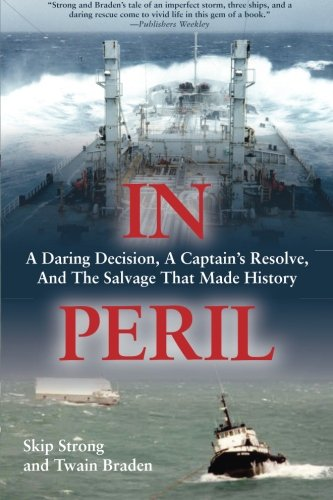 9781494366964: In Peril: A Daring Decision, a Captain's Resolve, and the Salvage that Made History