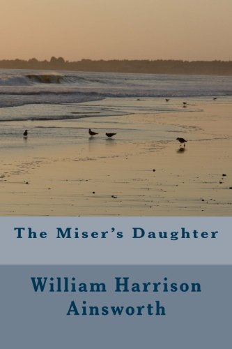 9781494370923: The Miser's Daughter