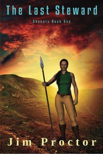 9781494370961: The Last Steward: Shaunta Book One (Volume 1)