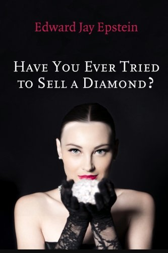 9781494372217: Have You Ever Tried to Sell a Diamond?: And other Investigations of the Diamond Trade (Short-form Book)