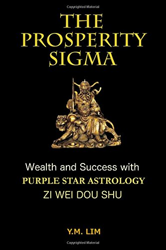 The Prosperity Sigma: Wealth and Success with: Lim, Y.M.