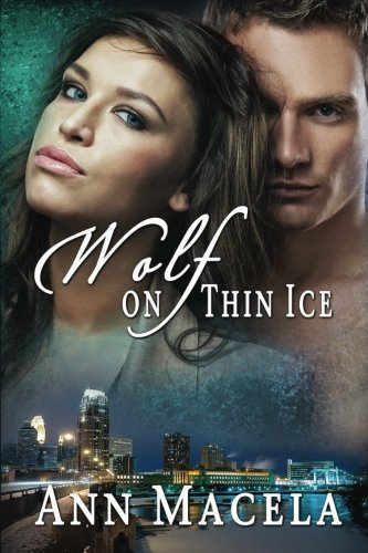 Wolf on Thin Ice (Wolves in Business): Macela, Ann