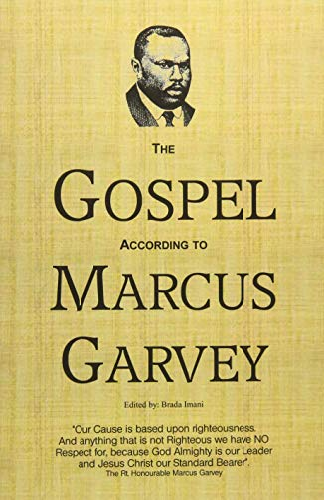 The Gospel According to Marcus Garvey: Garvey, Hon Marcus